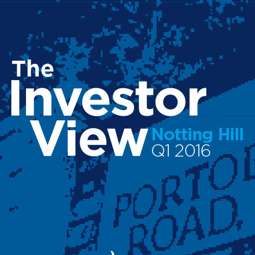 The Investor View Notting Hill Q1 2016