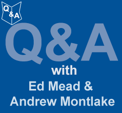 Weekly Q&A with Ed Mead and Andrew Montlake - Week 19