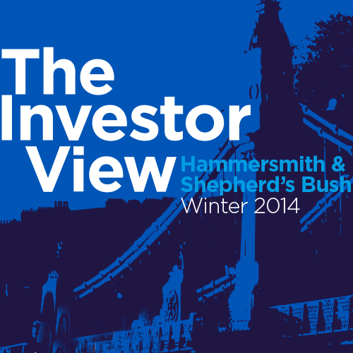 The Investor View - Hammersmith and Shepherds Bush Winter 2014